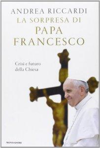 Copertina di 'La sorpresa di papa Francesco'