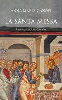 La Santa Messa - Anna Maria Cànopi