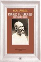 Charles de Foucauld - Michel Carrouges