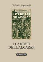 I cadetti dell'Alcazar - Pignatelli Valerio