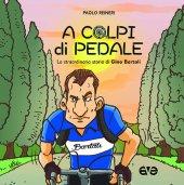 A colpi di pedale - Paolo Reineri
