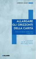 Allargare gli orizzonti della carità - Lorenzo Leuzzi