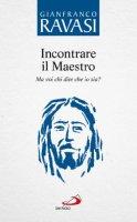 Incontrare il Maestro vol.1 - Gianfranco Ravasi