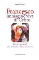 Francesco immagine viva di Cristo - Dionigi Spanu