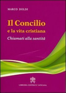 Copertina di 'Il Concilio e la vita cristiana'