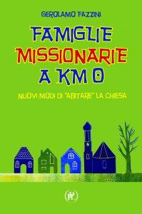 Copertina di 'Famiglie missionarie a km 0'