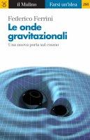 Le onde gravitazionali - Federico Ferrini