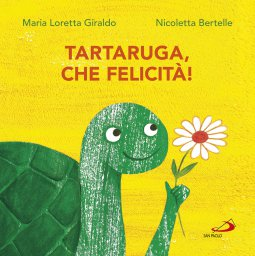 Copertina di 'Tartaruga, che felicità!'