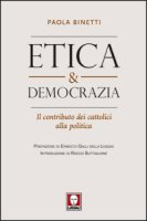 Etica & democrazia - Binetti Paola