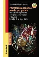 Psicoterapia ipnotica parola per parola - Emanuele Del Castello