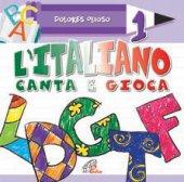 L'italiano canta e gioca 1. CD - Dolores Olioso