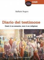 Diario del testimone - Raffaele Nogaro