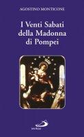 I venti sabati della Madonna di Pompei - Monticone Agostino