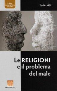 Copertina di 'Le Religioni e il problema del male'