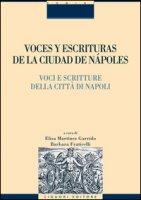 Voces y escrituras de la ciudad de Nàpoles-Voci e scritture della città di Napoli. Ediz. italiana e spagnola