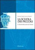 La scuola dei piccoli. Le identità della scuola dell'infanzia - Capaldo Nunziante, Rondanini Luciano