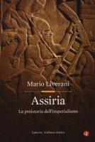 Assiria. La preistoria dell'imperialismo - Liverani Mario