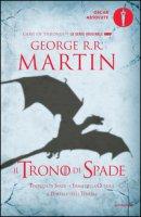 Il trono di spade. Libro terzo delle Cronache del ghiaccio e del fuoco - Martin George R. R.
