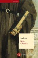 Libro e libertà - Luciano Canfora