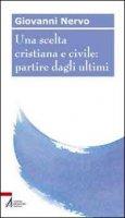 Una scelta cristiana e civile: partire dagli ultimi - Nervo Giovanni