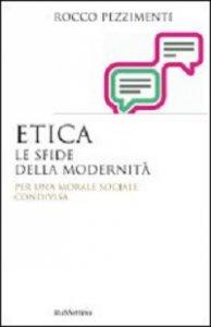 Copertina di 'Etica. Le sfide della modernità'