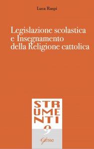 Copertina di 'Legislazione scolastica e insegnamento della religione cattolica'