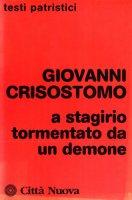 A Stagirio tormentato da un demone - Giovanni Crisostomo (san)