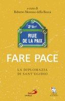 Fare pace - Roberto Morozzo Della Rocca