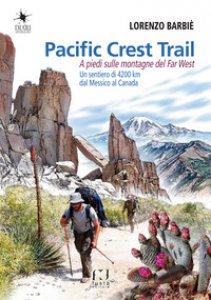 Copertina di 'Pacific Crest Trail. A piedi sulle montagne del Far West'
