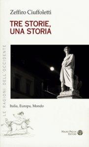 Copertina di 'Tre storie, una storia. Italia, Europa, mondo'