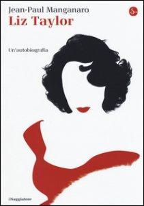 Copertina di 'Liz Taylor. Un'autobiografia'