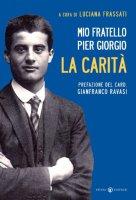 Mio fratello Pier Giorgio - Frassati Luciana