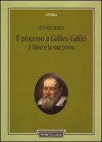 Il processo a Galileo Galilei: il falso e la sua prova - Vittorio Frajese