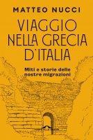 Viaggio nella Grecia d'Italia - Matteo Nucci