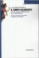 Il Corpo celebrante - Tortorella Gaetano