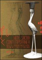 Arte sacra contemporanea. Bozzetti e documenti inediti di opere italiane nelle chiese di Tera Santa