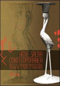 Copertina di 'Arte sacra contemporanea. Bozzetti e documenti inediti di opere italiane nelle chiese di Tera Santa'