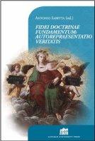 Fidei doctrinae fundamentum: autorepraesentatio veritatis - Sabetta Antonio