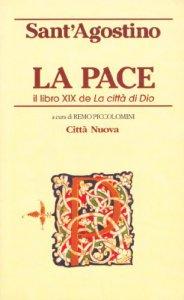 Copertina di 'La pace. Il libro XIX de La città di Dio'