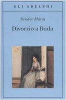 Divorzio a Buda - Márai Sándor