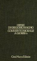 Opere vol. I/2 - Commento morale a Giobbe/2 [IX-XVIII] - Gregorio Magno (san)