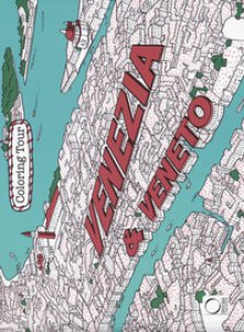 Copertina di 'Venezia & Veneto. Coloring tour. Ediz. bilingue'
