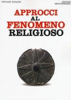 Approcci al fenomeno religioso - Schuon Frithjof