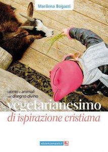 Copertina di 'Vegetarianesimo di ispirazione cristiana'