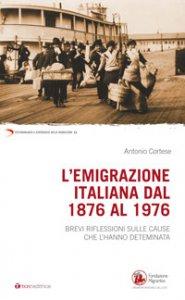 Copertina di 'L'Emigrazione italiana dal 1876 al 1976'