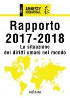 Amnesty International. Rapporto 2017-2018. La situazione dei diritti umani nel mondo