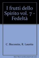 I frutti dello Spirito [vol_7] / Fedeltà