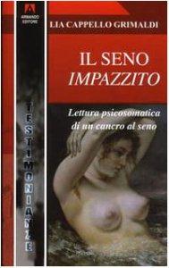 Copertina di 'Il seno impazzito. Lettura psicosomatica di un cancro al seno'