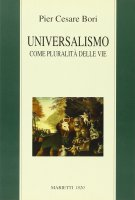 Universalismo come pluralità delle vie - Bori P. Cesare