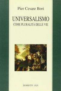 Copertina di 'Universalismo come pluralità delle vie'